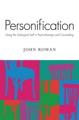 Personification: Using the Dialogical Self in Psychotherapy and Counselling (BOK)