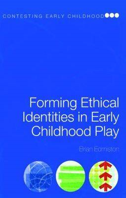 Forming Ethical Identities in Early Childhood Play (BOK)