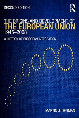 The Origins and Development of the European Union 1945-2008: a History of European Integration (BOK)