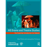 AS Drama and Theatre Studies: The Essential Introduction for Edexcel (BOK)