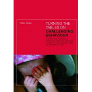 Turning the Tables on Challenging Behaviour (BOK)