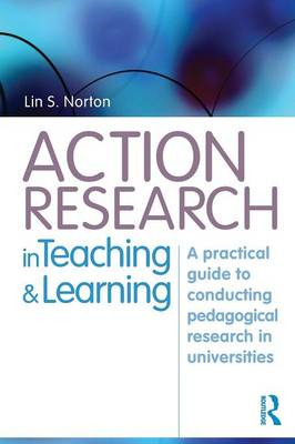 Action Research in Teaching and Learning: A Practical Guide to Conducting Pedagogical Research in Un (BOK)