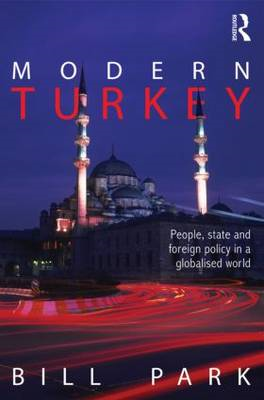 Modern Turkey: People, State and Foreign Policy in a Globalised World (BOK)