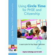 Using Circle Time for PHSE and Citizenship: A Year's Plan for Key Stage 2 Teachers (BOK)