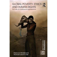 Global Poverty, Ethics and Human Rights: The Role of Multilateral Organisations (BOK)