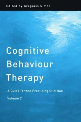 Cognitive Behaviour Therapy: A Guide for the Practising Clinician: v. 2 (BOK)