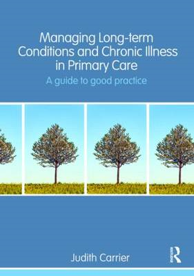Managing Long Term Conditions and Chronic Illness in Primary (BOK)