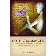 Gothic Romanced: Consumption, Gender and Technology in Contemporary Fictions (BOK)