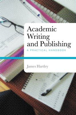 Academic Writing and Publishing: A Practical Handbook (BOK)