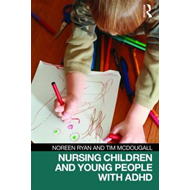 Nursing Children and Young People with ADHD (BOK)