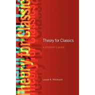 Theory for Classics: A Student's Guide (BOK)