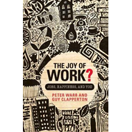The Joy of Work: Jobs, Happiness, and You (BOK)