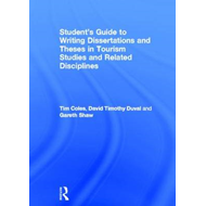 Student's Guide to Writing Dissertations and Theses in Tourism Studies and Related Disciplines (BOK)