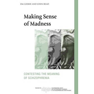 Making Sense of Madness: Contesting the Meaning of Schizophrenia (BOK)