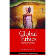 Global Ethics: Anarchy, Freedom and International Relations (BOK)