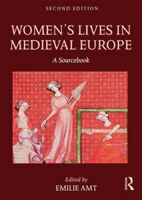 Women's Lives in Medieval Europe: A Sourcebook (BOK)