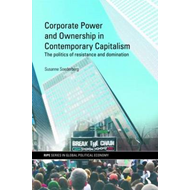 Corporate Power and Ownership in Contemporary Capitalism: The Politics of Resistance and Domination (BOK)