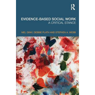 Evidence-based Social Work: A Critical Stance (BOK)
