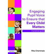 Engaging Pupil Voice to Ensure That Every Child Matters (BOK)