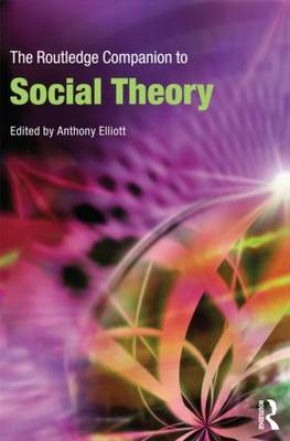 The Routledge Companion to Social Theory (BOK)