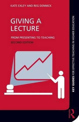 Giving a Lecture: From Presenting to Teaching (BOK)
