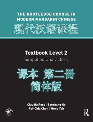 The Routledge Course in Modern Mandarin Chinese: Level 2: Textbook, Simplified Characters (BOK)