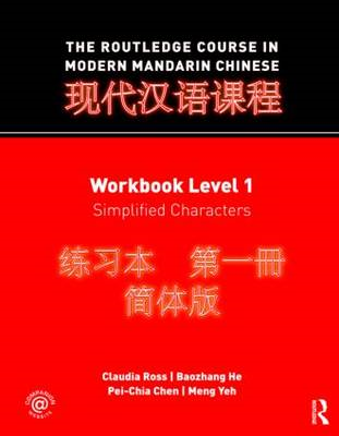The Routledge Course in Modern Mandarin Chinese: Workbook Level 1, Simplified Characters (BOK)