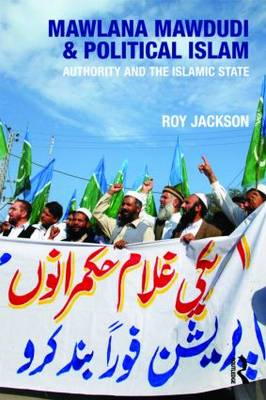 Mawlana Mawdudi and Political Islam: Authority and the Islamic State (BOK)