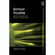 School Trouble: Identity, Power and Politics in Education (BOK)