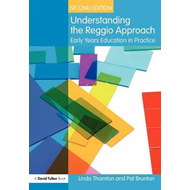 Understanding the Reggio Approach: Early Years Education in Practice (BOK)
