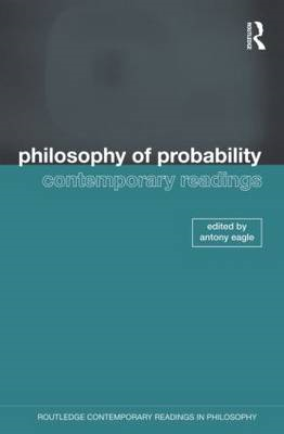 Philosophy of Probability: Contemporary Readings (BOK)