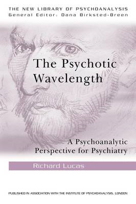 The Psychotic Wavelength: A Psychoanalytic Perspective for Psychiatry (BOK)