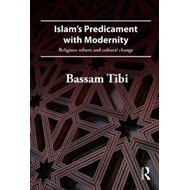 Islam's Predicament with Modernity: Religious Reform and Cultural Change (BOK)