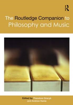 The Routledge Companion to Philosophy and Music (BOK)