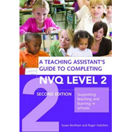 A Teaching Assistant's Guide to Completing NVQ Level 2 (BOK)