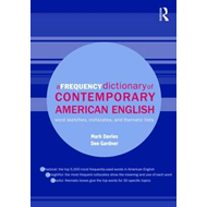 A Frequency Dictionary of Contemporary American English: Word Sketches, Collocates, and Thematic Lis (BOK)
