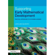 Supporting Early Mathematical Development: Practical Approaches to Play-based Learning (BOK)