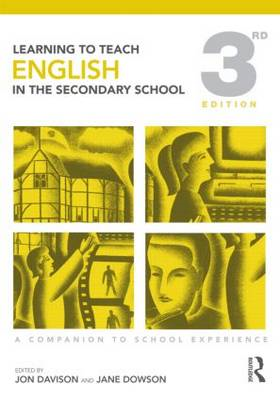 Learning to Teach English in the Secondary School: A Companion to School Experience (BOK)