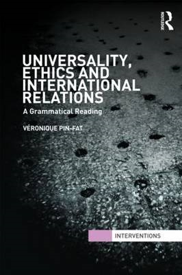 Universality, Ethics and International Relations: A Grammatical Reading (BOK)