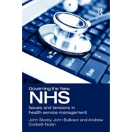 Governing the New NHS: Issues and Tensions in Health Service Management (BOK)