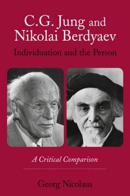 C.G. Jung and Nikolai Berdyaev: Individuation and the Person: A Critical Comparison (BOK)