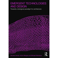 Emergent Technologies and Design: Towards a Biological Paradigm for Architecture (BOK)