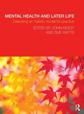 Mental Health and Later Life: Delivering an Holistic Model for Practice (BOK)