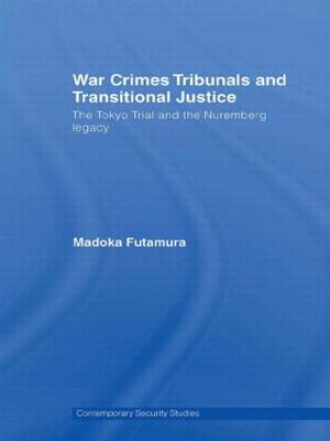 War Crimes Tribunals and Transitional Justice: The Tokyo Trial and the Nuremburg Legacy (BOK)
