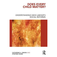 Does Every Child Matter?: Understanding New Labour's Social Reforms (BOK)
