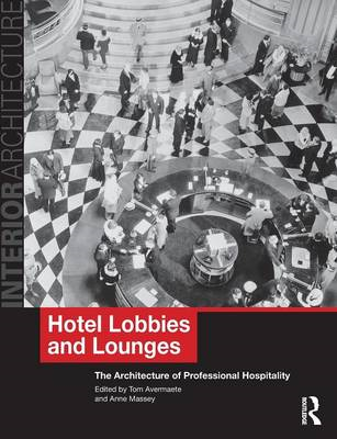 Hotel Lobbies and Lounges: The Architecture of Professional Hospitality (BOK)