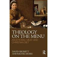 Theology on the Menu: Asceticism, Meat and Christian Diet (BOK)