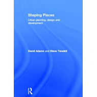Shaping Places: Urban Planning, Design and Development (BOK)