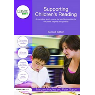 Supporting Children's Reading: A Complete Short Course for Teaching Assistants, Volunteer Helpers an (BOK)