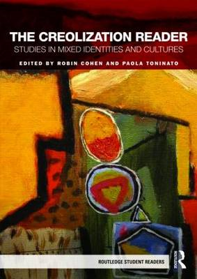 The Creolization Reader: Studies in Mixed Identities and Cultures (BOK)